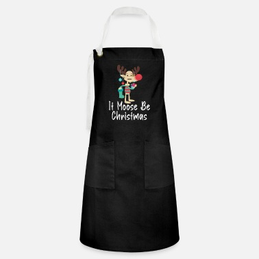 Present It Moose Be Christmas Humor Holiday Funny Xmas - Artisan Apron