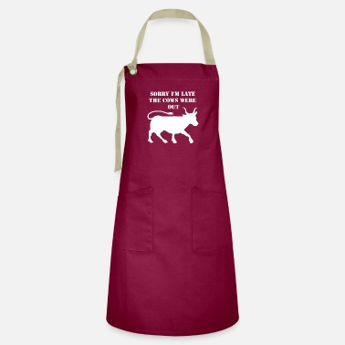 Sorry I'm late my cow - Artisan Apron
