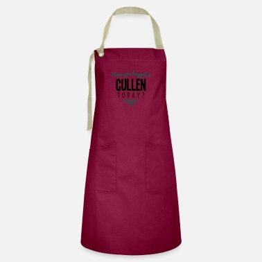 Cullen have you hugged a cullen name today - Artisan Apron
