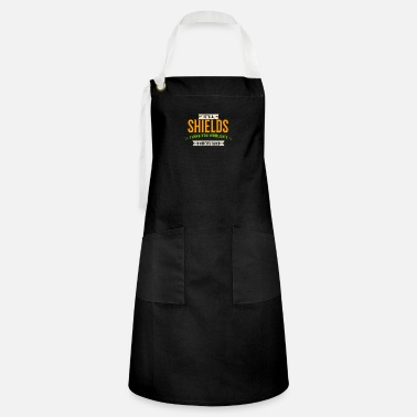 Proud It's A Shields Thing Last Name Surname Pride - Artisan Apron