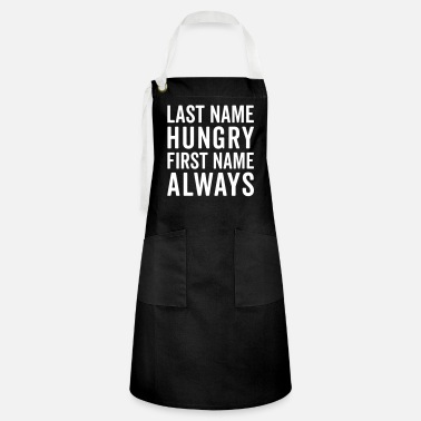Hungry Last Name Hungry Funny Quote - Artisan Apron