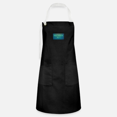 What are you talking - Artisan Apron