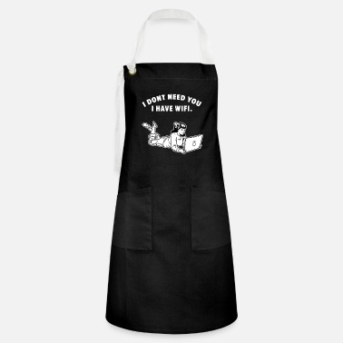 My Wifi Is A Bitch Separation female power angry internet no matter gift - Artisan Apron