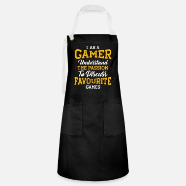 I As a Gamer, Understad the Passion to Discuss Fav - Artisan Apron