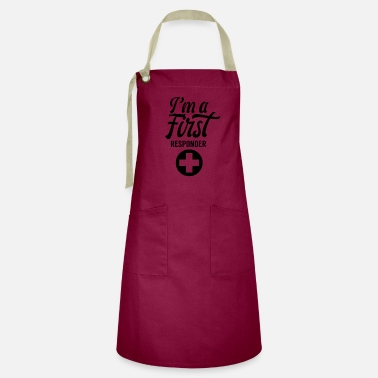 Responders I am a first responder emergency first responder - Artisan Apron