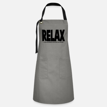 Franco relax the amazing franco is here - Artisan Apron