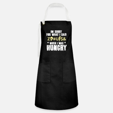 Cock Im sorry for what I said when I was hungry dog - Artisan Apron