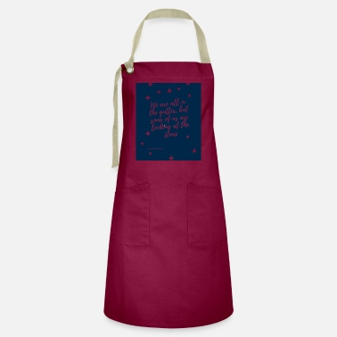 Gutter We are all in the gutter - Artisan Apron