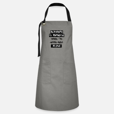 anywhere is paradise when - Artisan Apron