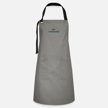 Exclusive be exclusive - Artisan Apron