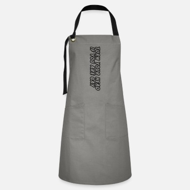 Turn turn your head - Artisan Apron