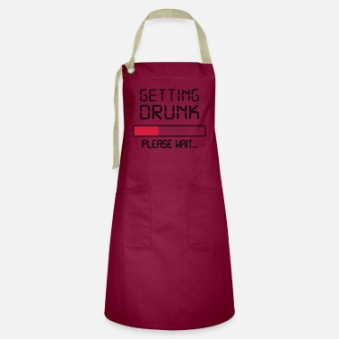 Get Drunk getting drunk - Artisan Apron