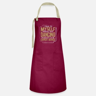 Make It Rain Dancing Gift Talk to Myself When Dancing for - Artisan Apron