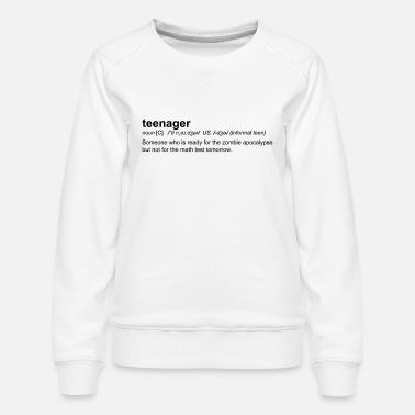 Teenager Definition of Teenager - Sweat ras-du-cou Premium Femme