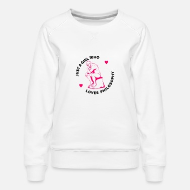 Philosophy Just a Girl who Loves Philosophy - Women's Premium Sweatshirt