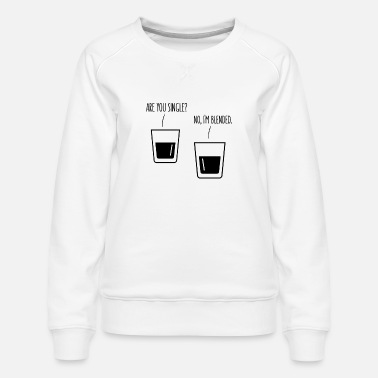 Whiskey Are you single? No, I'm blended. Whisky Whiskey - Frauen Premium Pullover