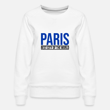 Romantique Paris best city of the world France Europe cadeau - Sweat ras-du-cou Premium Femme