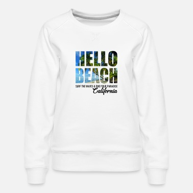 Coast Hello Beach - California - Waves Surfer Summer Sun - Women's Premium Sweatshirt