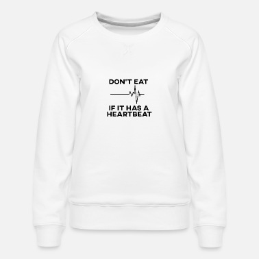 Junge Don't eat if it has a Heartbeat Vegan - Frauen Premium Pullover