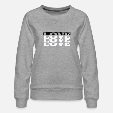 Love You Love, love, love you, love you - Women's Premium Sweatshirt