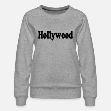 Hollywood hollywood - Dame premium sweatshirt