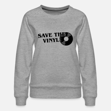 Vinyl Save the Vinyl - Frauen Premium Pullover