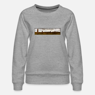 Heritage The Heritage - Women's Premium Sweatshirt