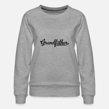 grandfather - Women's Premium Sweatshirt