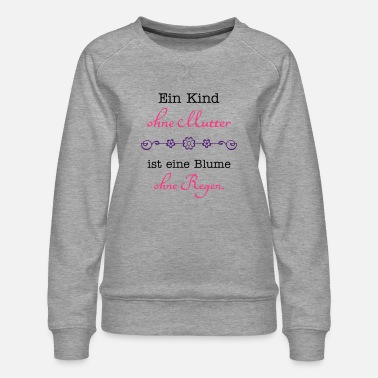 Mutter ein Kind ohne Mutter - Frauen Premium Pullover