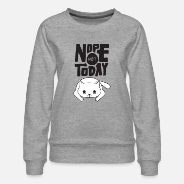 Geek Nope Not Today - Lazy Cat - Frauen Premium Pullover
