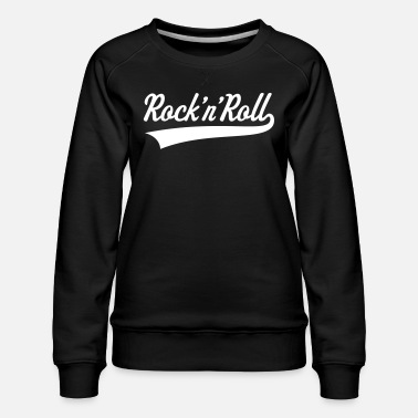 Rock N Roll Rock 'n' Roll / Rock And Roll / Rock & Roll - Sweat ras-du-cou Premium Femme