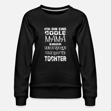 Cool Mom Daughter Gift Idea Mother's Day - Women's Premium Sweatshirt