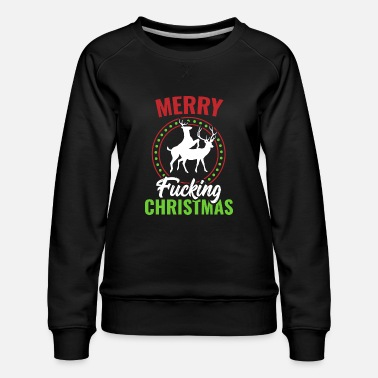 Naughty Naughty Merry Fucking Christmas Christmas - Women's Premium Sweatshirt