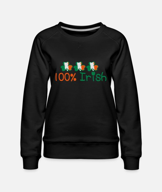 I Want To Marry Irish I Want To Have A Irish Girlfriend Irish Boyfriend Irish Husband Irish Wife Iri Hoodies & Sweatshirts - ♥ټ☘Kiss Me I'm 100% Irish-Irish Rule☘ټ♥ - Women's Premium Sweatshirt black