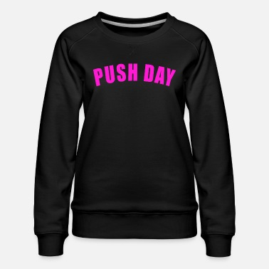Douleur PUSH DAY GIFT FITNESS GYM TRAINING PULL LEGS - Sweat ras-du-cou Premium Femme