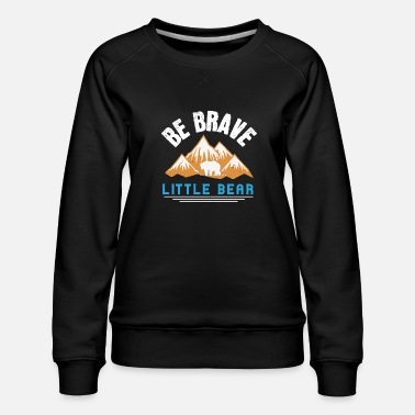 Ours Polaire Ours disant - slogan ours - petit ours - Sweat ras-du-cou Premium Femme