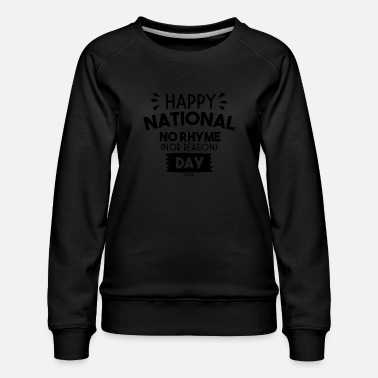 Norhymenorreasonday No Rhyme Nor Reason Day 01. September - Frauen Premium Pullover