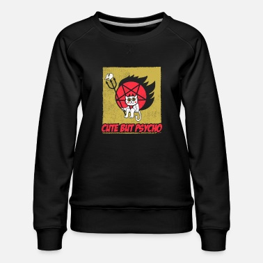 Weird Cute But Psycho Shirt Halloween Gift Satan Occult - Women's Premium Sweatshirt