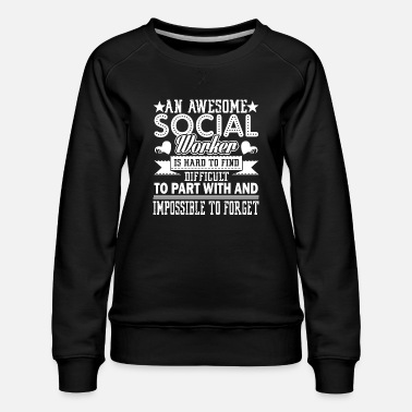 Cool Social Worker Awesome Social Worker - Women's Premium Sweatshirt