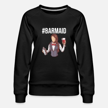 Labour Bartender Gifts for Waiters and Hosts - Women's Premium Sweatshirt