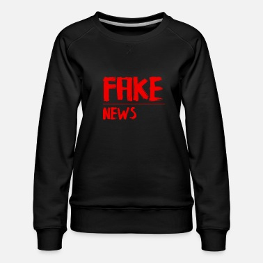Fake Fake news - Sweat ras-du-cou Premium Femme