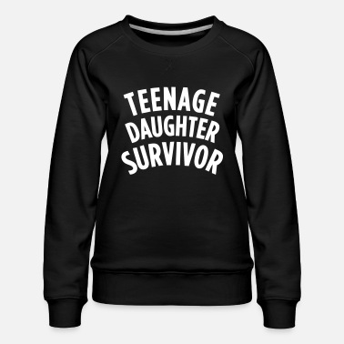 Teenager TEENAGE DAUGHTER SURVIVOR - Sweat ras-du-cou Premium Femme