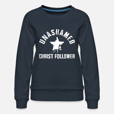 Christ Unashamed Christ Follower - Sweat ras-du-cou Premium Femme