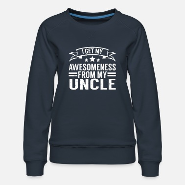 Gift Uncle Awesomeness Gift T-shirt - Frauen Premium Pullover