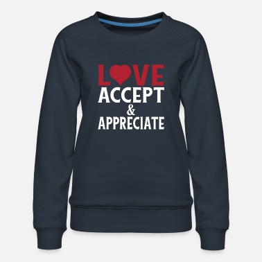 Checkout Respect our Differences Love Accept and - Women's Premium Sweatshirt