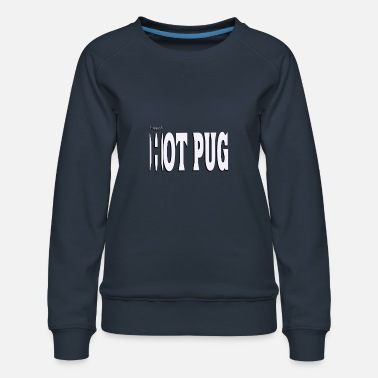 Puggysh hot pug wit - Vrouwen premium sweater