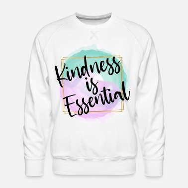 Girlie Kindness Is Essential Pretty Modern - Men's Premium Sweatshirt