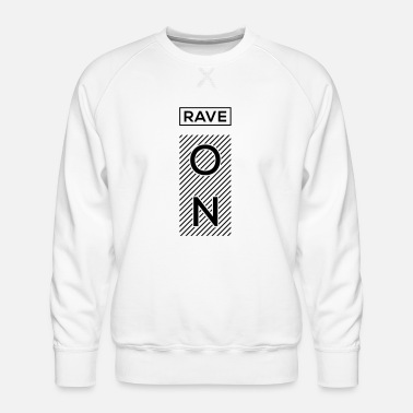 Rave Rave On - Sweat ras-du-cou Premium Homme