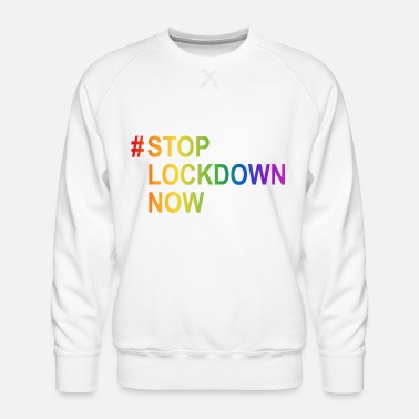Media Hashtag #StopLockdownNow in rainbow colors - Men's Premium Sweatshirt