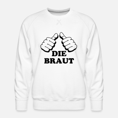 Bride The bride - Men's Premium Sweatshirt
